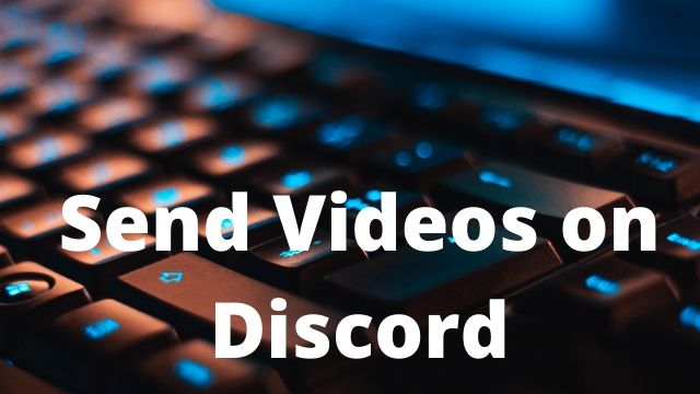 How To Send Videos on Discord Via Mobile or PC With in ( 3 Easy Steps )