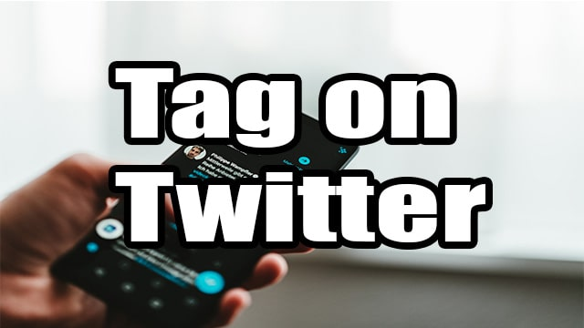 How To Tag on Twitter By Phone or Desktop ( 2 Method )