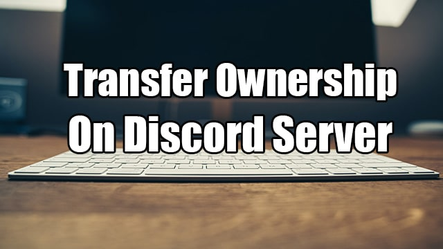 How to Transfer Ownership of a Discord Server ( Easy Steps )