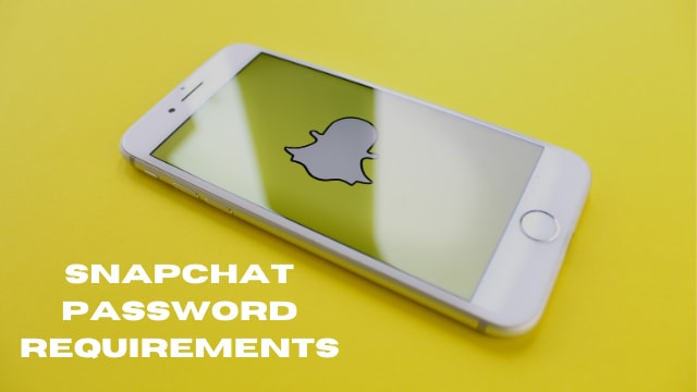What Are SnapChat Password Requirements And Why we need to know