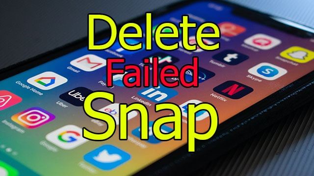 How To Delete Failed Snaps 4 Easy Method > Digitals Daily News