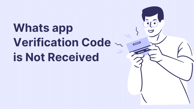 How To Fix If WhatsApp Verification code is not received.