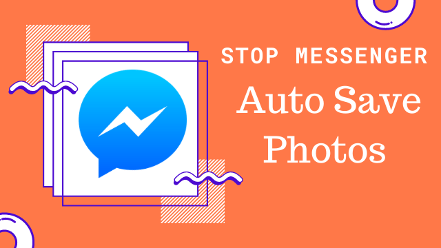 How To Stop Messenger From Downloading Pictures