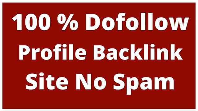 100 % Dofollow Profile Backlinks Site List | No Spam Score