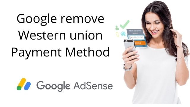 A big update from Google AdSense is coming out. If you guys work on Google AdSense, we'll talk today Western Union will no longer be Available for AdSense Publishers.