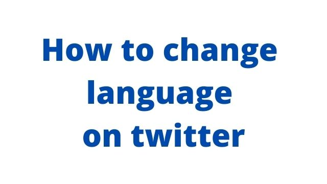 Why is My Twitter in Russian or Arabic? How to fix Language Simple Ways