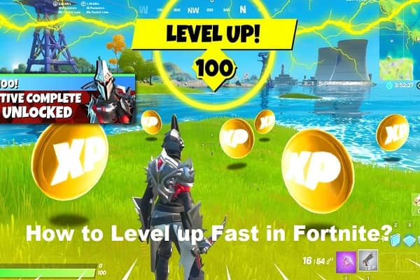 How to Level up Fast in Fortnite? Step By Step