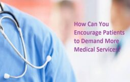 How Can You Encourage Patients to Demand More Medical Services?