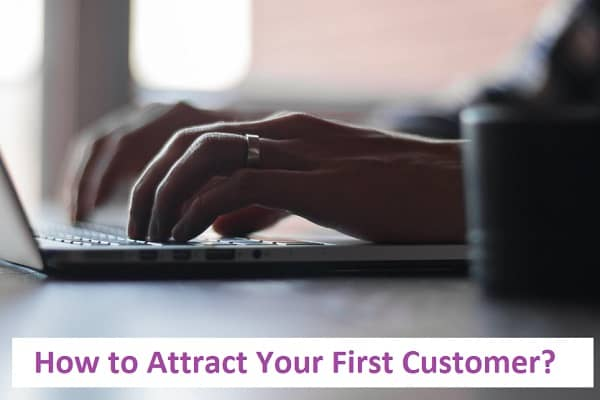 How to Attract Your First Customer?