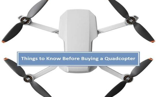 Things to know before buying a quadcopter