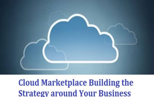 Cloud Marketplace Building the Strategy around Your Business